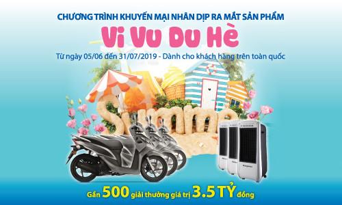 """Chương trình khuyến mại """"Vi Vu Du Hè"""" nhân dịp ra mắt sản phẩm mới """"An Phát Cát Tường"""""""
