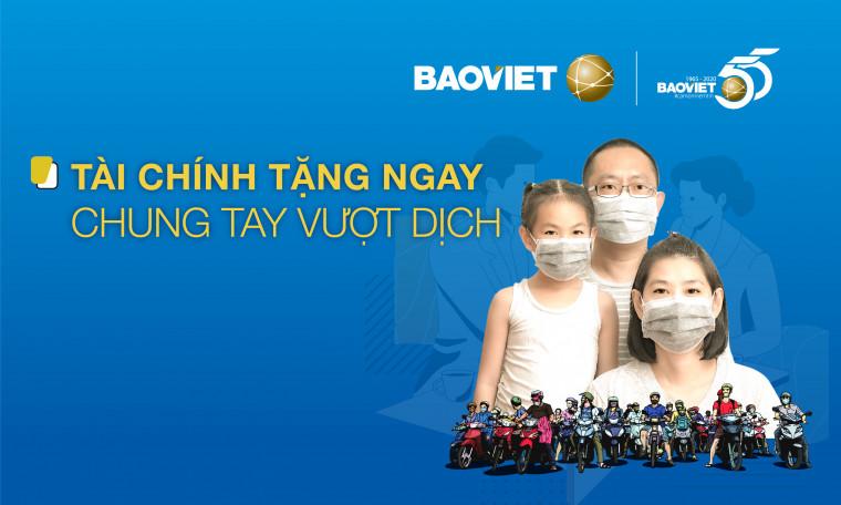 Bảo Việt hỗ trợ 20 triệu đồng/ca dương tính SARS-COV-2 dành cho 1 triệu công dân Việt Nam