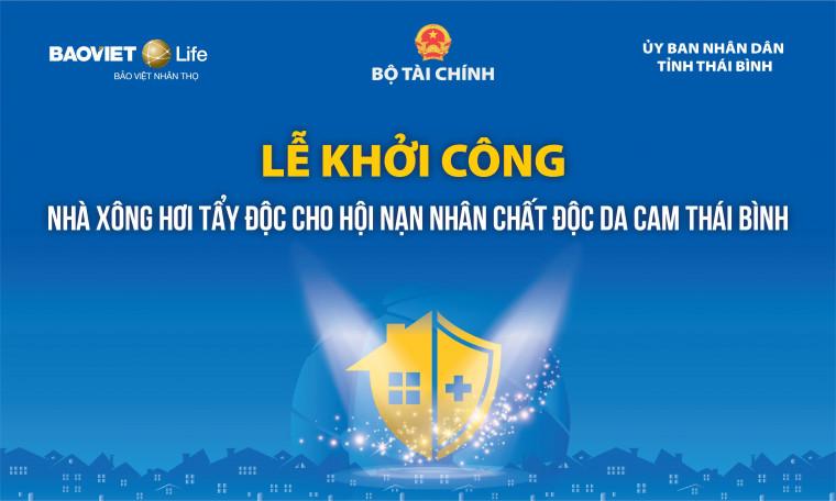 Bảo Việt Nhân thọ xây dựng Trung tâm tẩy độc cho nạn nhân chất độc da cam