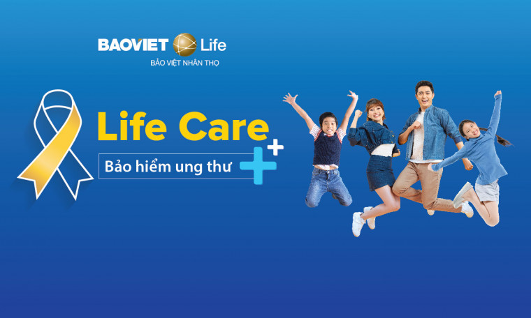 LIFE CARE - Bảo hiểm Ung thư và Đột quỵ