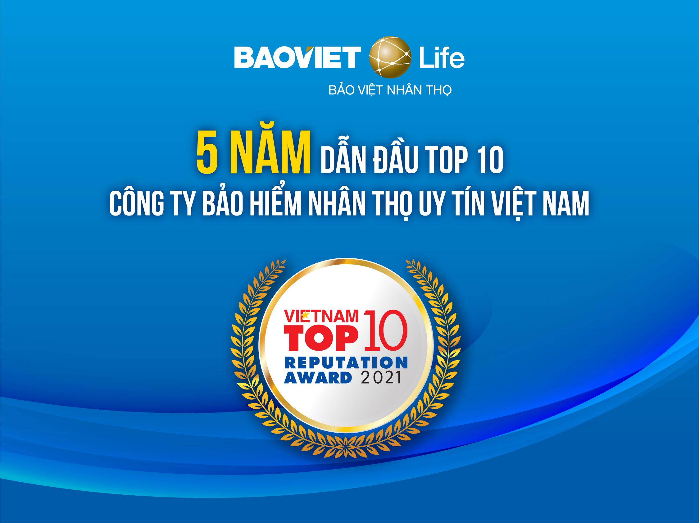 """Bảo Việt Nhân Thọ tiếp tục dẫn đầu top 10 """"Công ty bảo hiểm nhân thọ uy tín"""" năm 2021"""